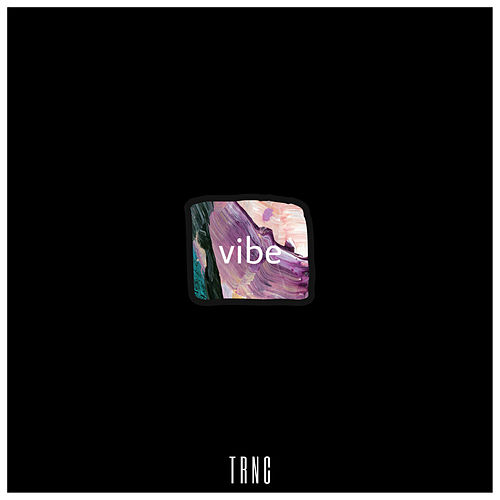 vibe by Trnc
