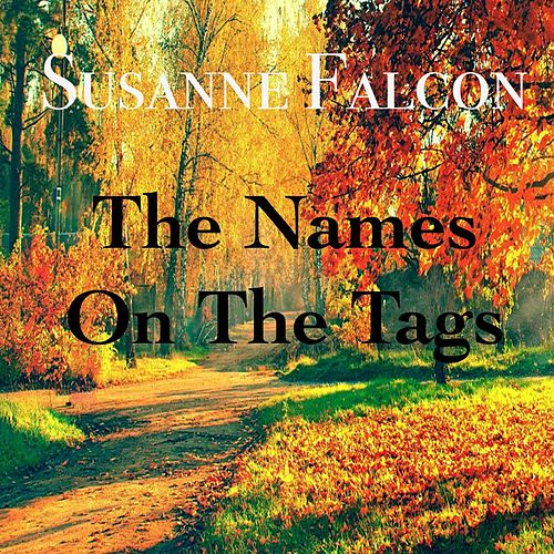 The Names On The Tags von Susanne Falcon