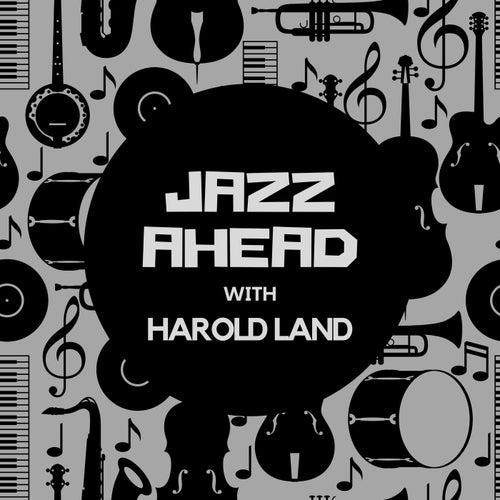 Jazz Ahead with Harold Land von Harold Land