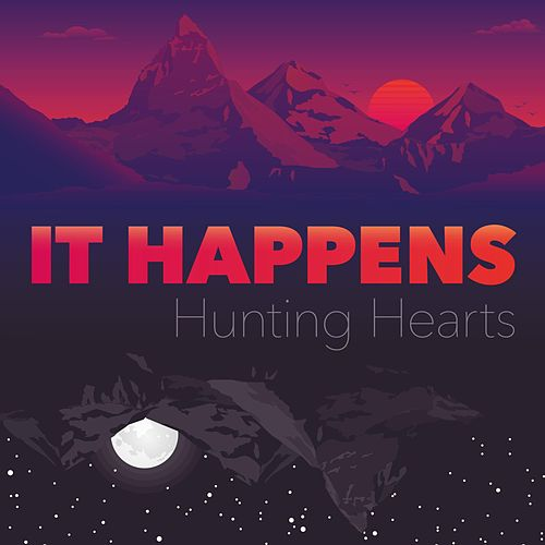 It Happens by Hunting Hearts