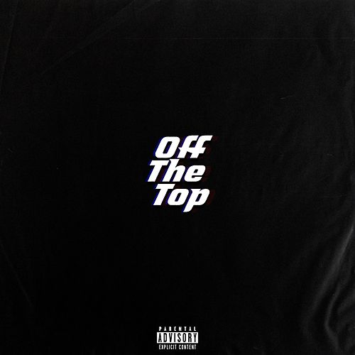Off the Top (feat. YungRhyan2x) by Sxream