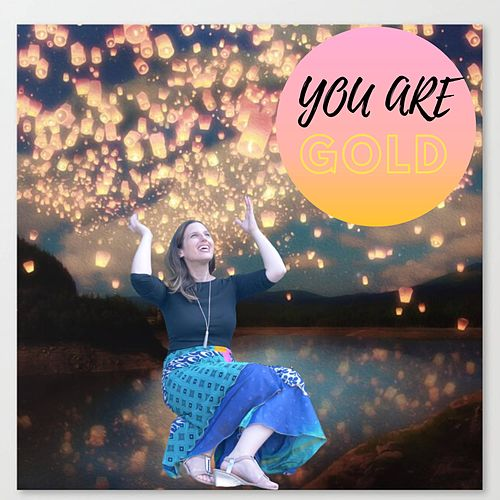 You Are Gold by Barbara Heller