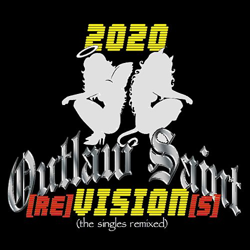 2020 (Re)vision[s]: The Singles Remixed by Outlaw Saint