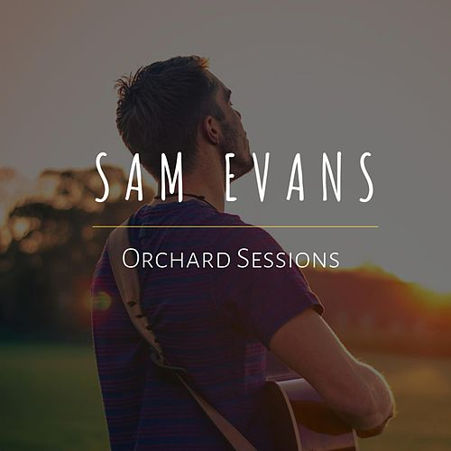 Orchard Sessions by Sam Evans
