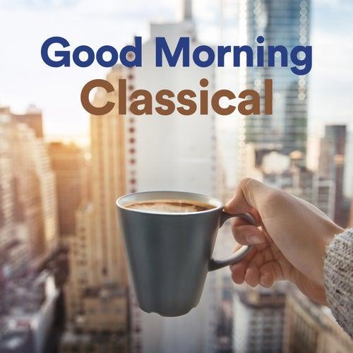 Good Morning Classical de Various Artists