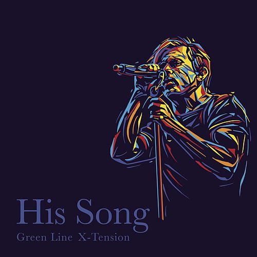 His Song by Green Line X-Tension
