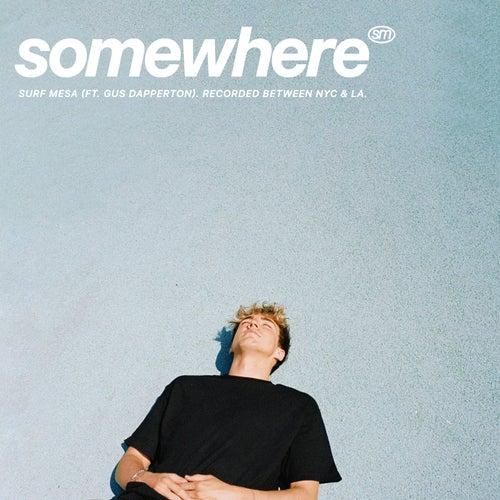 Somewhere von Surf Mesa
