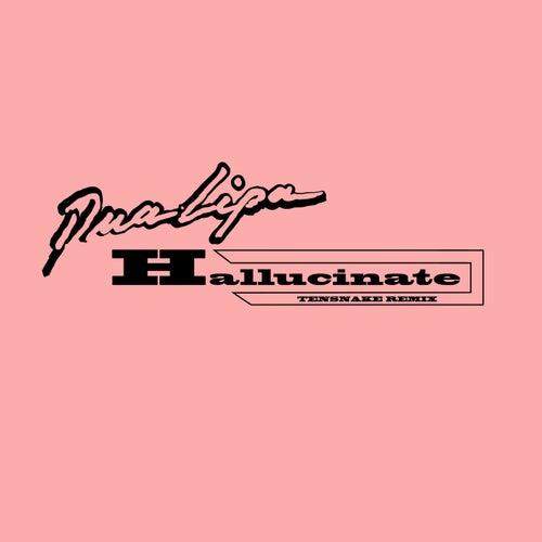 Hallucinate (Tensnake Remix) von Dua Lipa