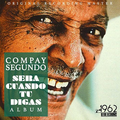 Sera Cuando Tu Digas Album by Compay Segundo