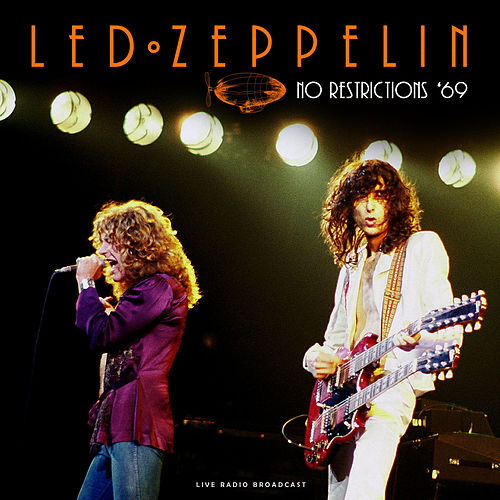 No Restrictions '69 (live) by Led Zeppelin
