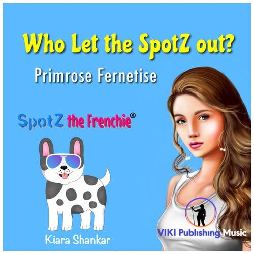 Who Let the SpotZ Out? (REMIX) de Primrose Fernetise
