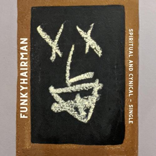 Spiritual and Cynical by Funkyhairman