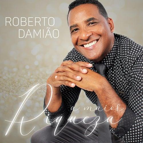 A Maior Riqueza de Roberto Damião