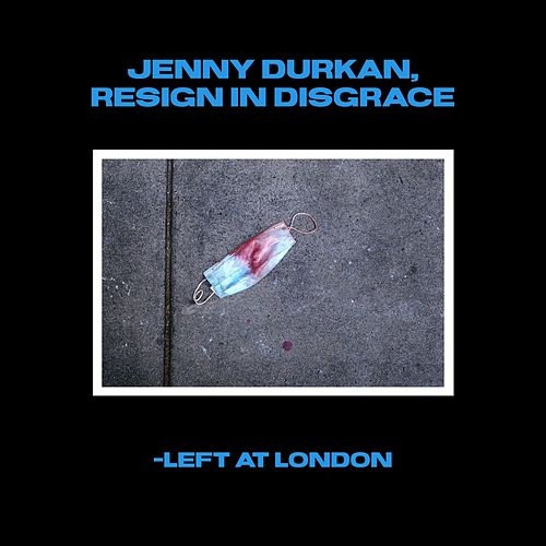 Jenny Durkan, Resign in Disgrace by Left at London