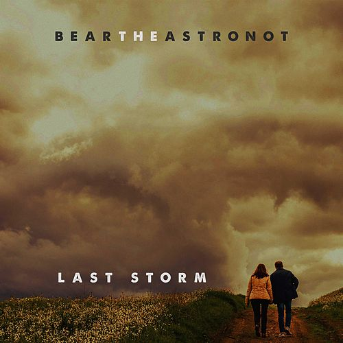 Last Storm by Bear the Astronot