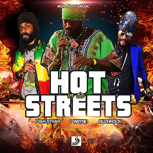 Hot in da Streets by Fyah Sthar
