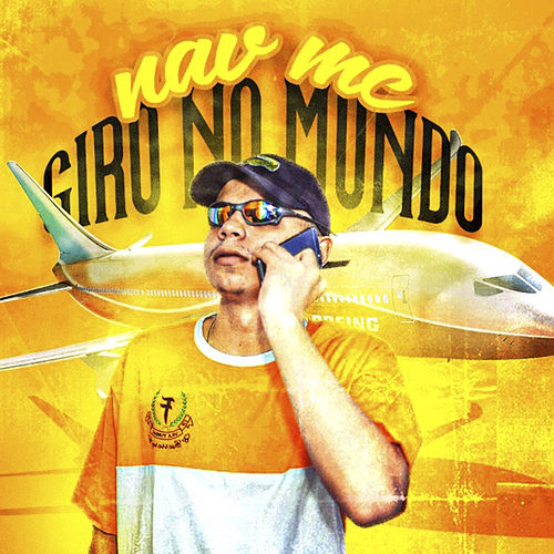 Giro no Mundo by Nav Mc