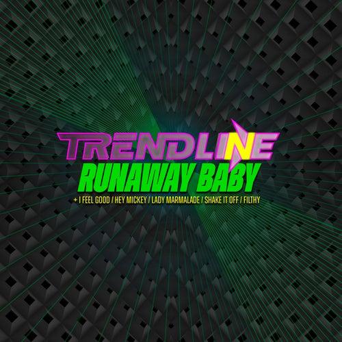 Runaway Baby/ I Feel Good/ Hey Mickey/ Lady Marmalade/ Shake It Off/ Filthy von TrendLine