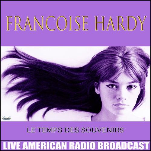 Le Temps Des Souvenirs (Live) de Francoise Hardy