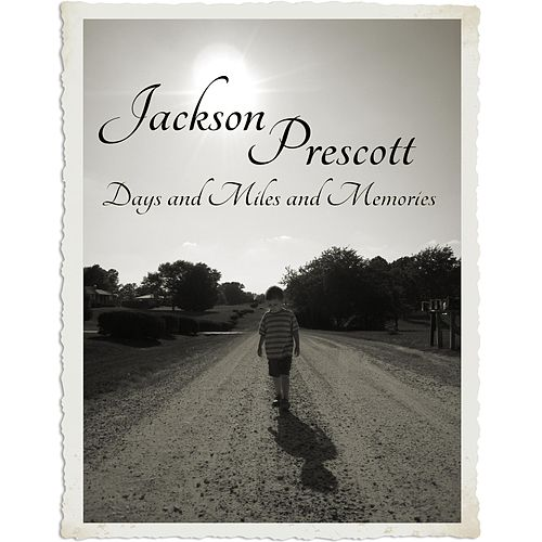 Days and Miles and Memories by Jackson Prescott