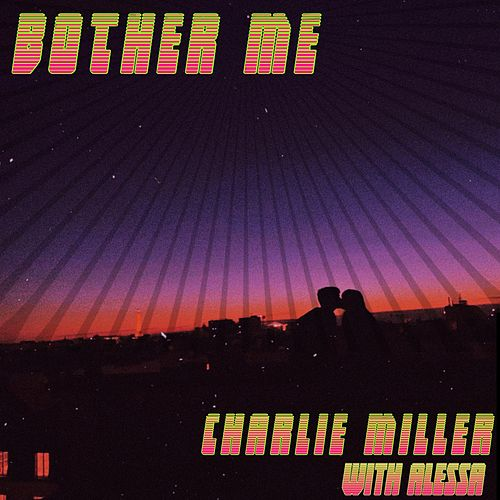 Bother Me by Charlie Miller