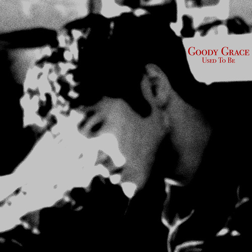 Used To Be by Goody Grace