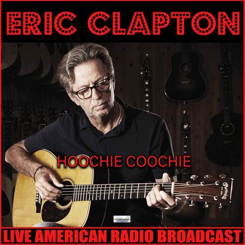 Hoochie Coochie (Live) von Eric Clapton