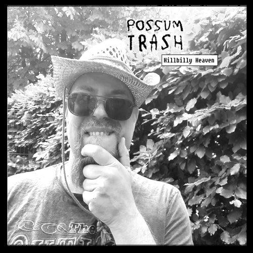 Hillbilly Heaven by Possum trash