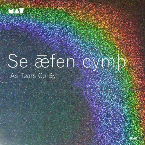 Se Aefen Cymth (As Tears Go By) de El May