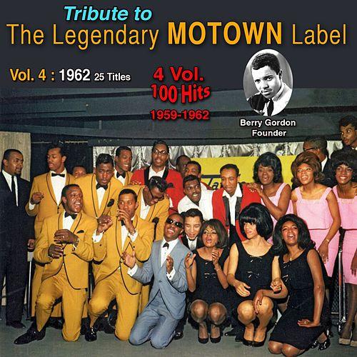 Tribute to Motown Legendary Label (Vol. 4 : 1962) de Bob Kayli, Don McKenzie, Mickey Woods, The Twistin Kings, Marvin Gaye, The Supremes, Mary Wells, The Marvelettes, The Temptations, Little Steevie Wonder, The Miracles, The Contours, Eddie Holland