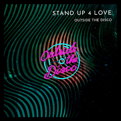 Stand up 4 Love by Outside The Disco