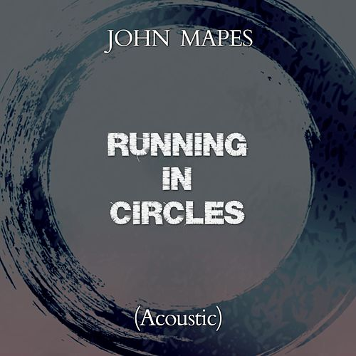 Running in Circles (Acoustic) (Acoustic) di John Mapes