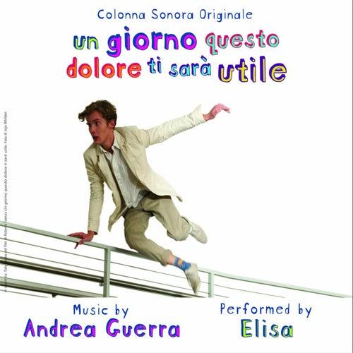 Un Giorno Questo Dolore Ti Sarà Utile by Elisa