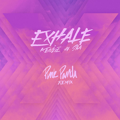 EXHALE (feat. Sia) (Pink Panda Remix) by Sia