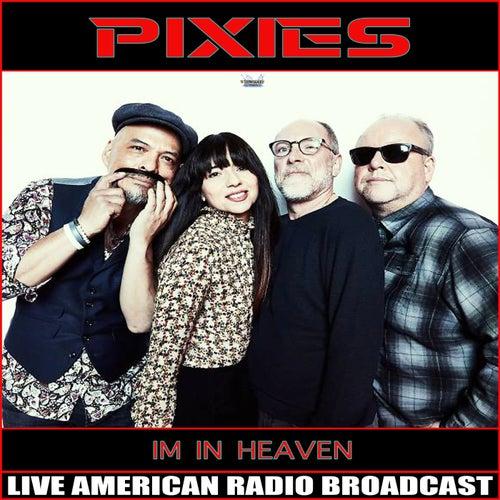 I'm in Heaven (Live) de Pixies
