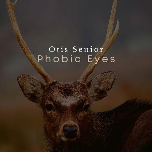 Phobic Eyes de Otis Senior