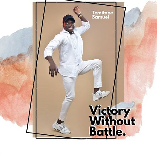Victory Without Battle by Temitope Samuel