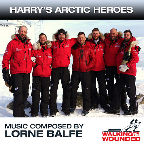 Harry's Arctic Heroes by Lorne Balfe