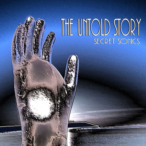The Untold Story (Remastered) by Secret Sonics