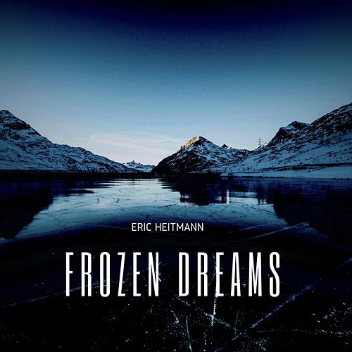 Frozen Dreams by Eric Heitmann