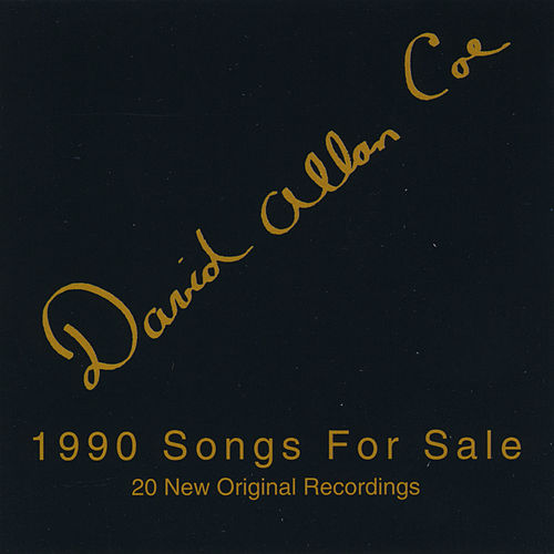 1990 Songs for Sale by David Allan Coe