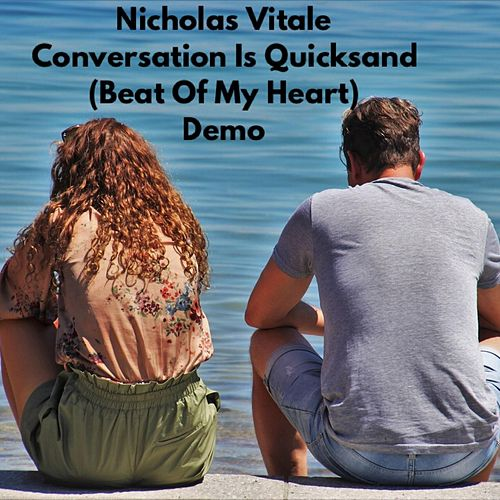 Conversation Is Quicksand (Beat of My Heart) [Demo] von Nicholas Vitale