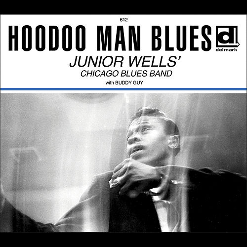 Hoodoo Man Blues (Deluxe Edition) by Junior Wells