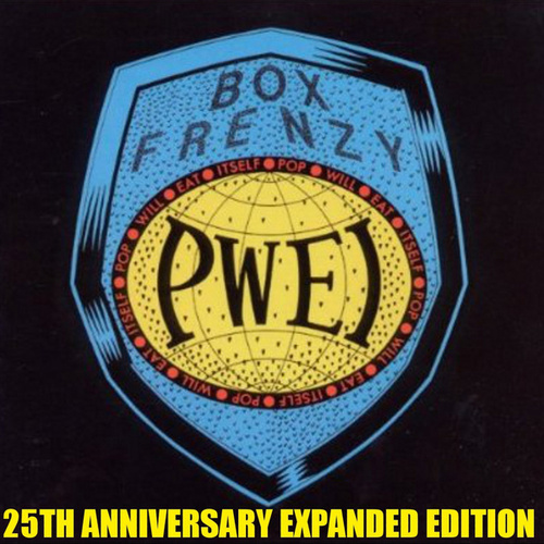 Box Frenzy (25th Anniversary Expanded Edition) by Pop Will Eat Itself