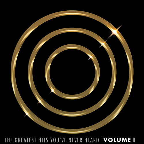 The Greatest Hits You've Never Heard, Volume 1 by Various Artists