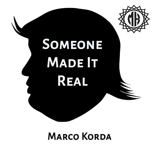 Someone Made It Real by Marco Korda