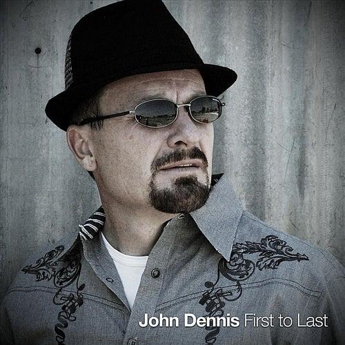 First to Last de John Dennis