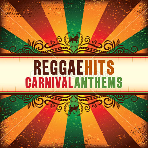Reggae Hits: Carnival Anthems 2011 by Various Artists