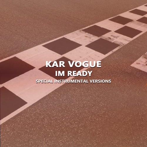 Im Ready (Special Instrumental Versions) by Kar Vogue