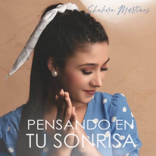 Pensando en tu sonrisa de Shakira Martínez